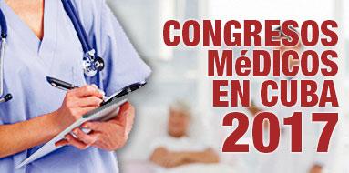 Congresos Médicos en Cuba en todas las especialidades médicas 2017